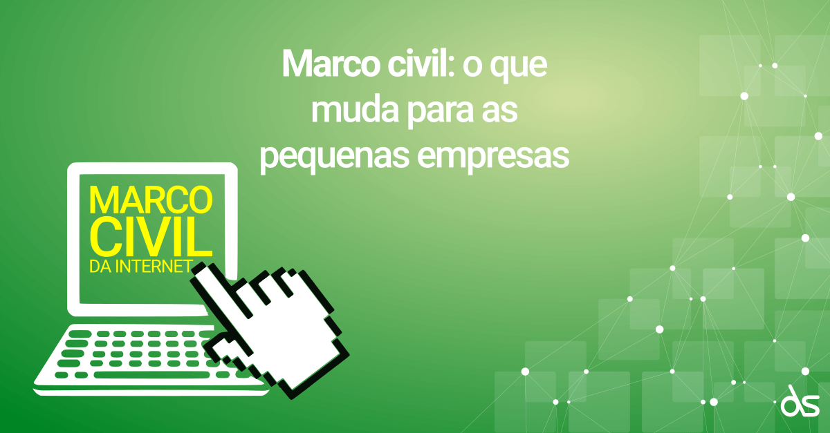 Marco Civil da internet pequeneas empresas