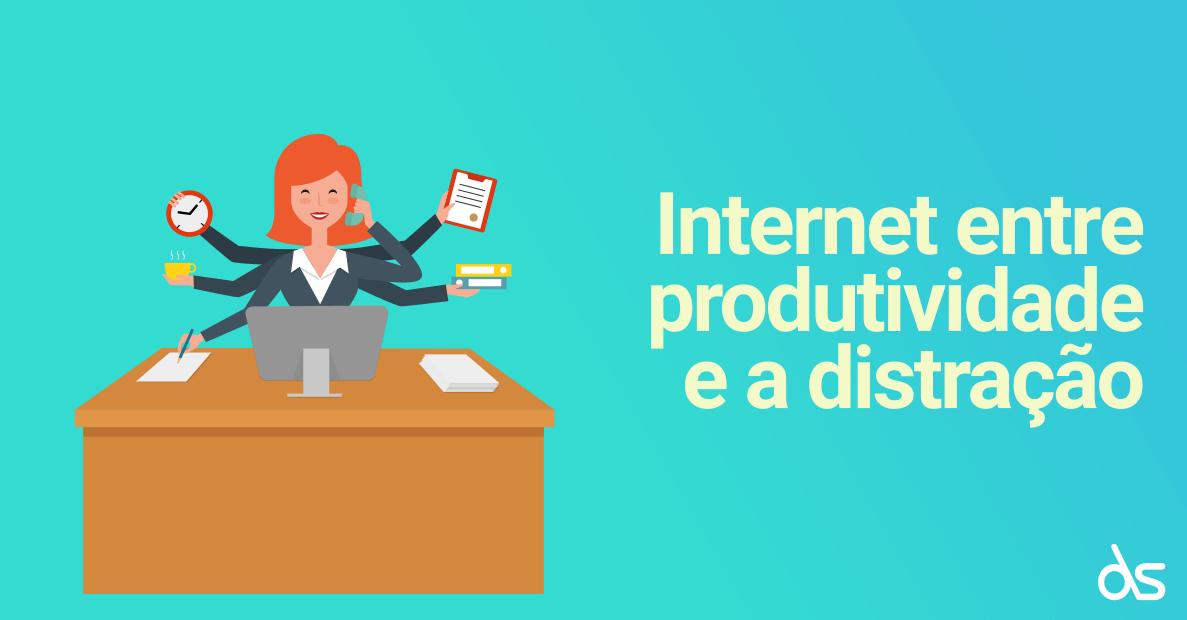 Internet entre produtividade a distração